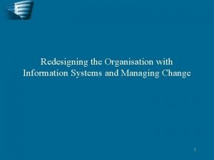 Redesigning the Organisation with Information Systems and Managing