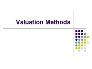 Valuation Methods Methods of Corporate Valuation l l