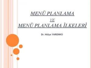 MEN PLANLAMA VE MEN PLANLAMA LKELER Dr Hlya