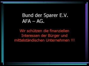 Bund der Sparer E V AFA AG Wir