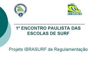 1 ENCONTRO PAULISTA DAS ESCOLAS DE SURF Projeto