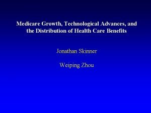 Medicare Growth Technological Advances and the Distribution of
