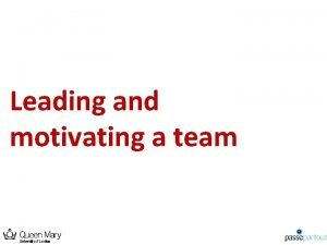 Leading and motivating a team Introduction to the