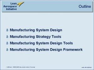 Lean Aerospace Initiative Outline Manufacturing System Design Manufacturing