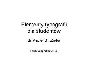 Elementy typografii dla studentw dr Maciej St Ziba