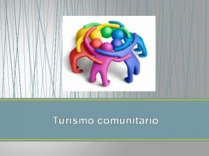 Turismo comunitario Turismo comunitario en Colombia la oferta