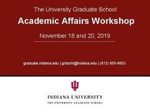 The University Graduate School Academic Affairs Workshop November