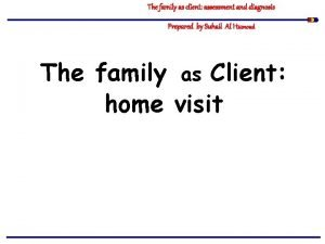 The family as client assessment and diagnosis Prepared