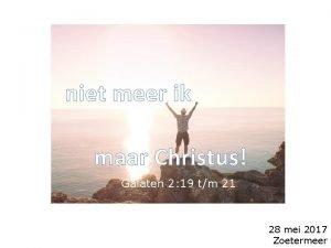 niet meer ik maar Christus Galaten 2 19