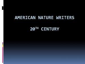 AMERICAN NATURE WRITERS 20 TH CENTURY John Muir