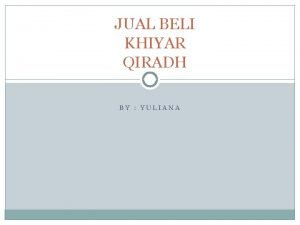 JUAL BELI KHIYAR QIRADH BY YULIANA JUAL BELI