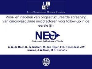 Voor en nadelen van ongestructureerde screening van cardiovasculaire