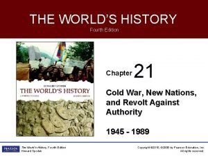 THE WORLDS HISTORY Fourth Edition Chapter 21 Cold