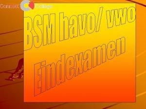 Algemene doelstelling BSM De kandidaat kan bewegingssituaties kiezen