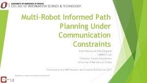 MultiRobot Informed Path Planning Under Communication Constraints Brad