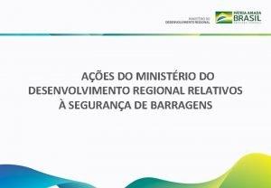 AES DO MINISTRIO DO DESENVOLVIMENTO REGIONAL RELATIVOS SEGURANA
