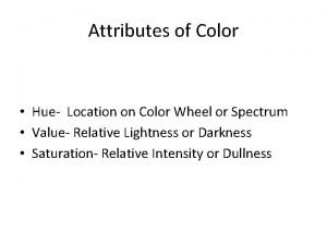 Attributes of Color Hue Location on Color Wheel