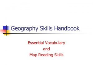 Geography Skills Handbook Essential Vocabulary and Map Reading
