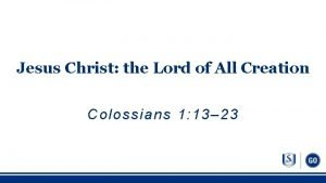 Jesus Christ the Lord of All Creation Colossians