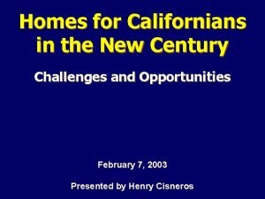 Homes for Californians in the New Century Challenges