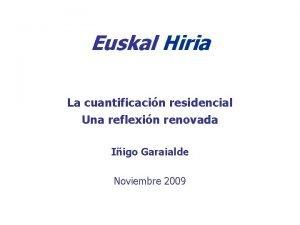 Euskal Hiria La cuantificacin residencial Una reflexin renovada