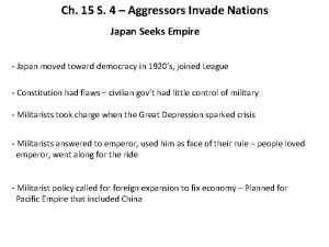 Ch 15 S 4 Aggressors Invade Nations Japan