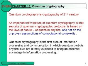 IV 054 CHAPTER 13 Quantum cryptography is cryptography