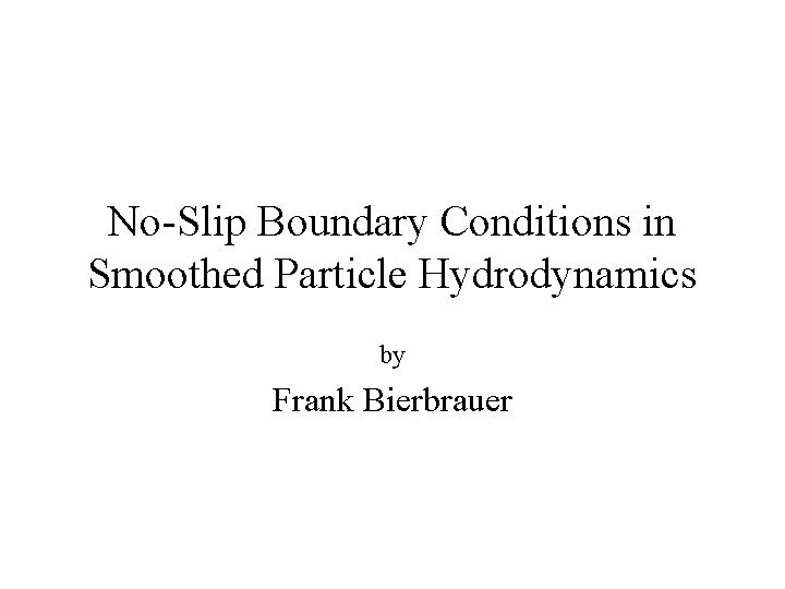 NoSlip Boundary Conditions in Smoothed Particle Hydrodynamics by