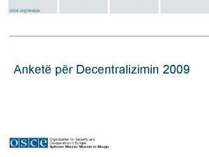 osce orgskopje Anket pr Decentralizimin 2009 osce orgskopje