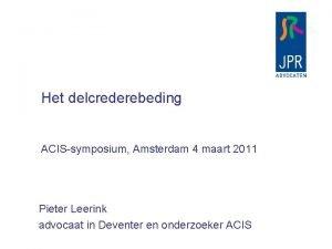 Het delcrederebeding ACISsymposium Amsterdam 4 maart 2011 Pieter