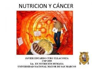 NUTRICION Y CNCER JAVIER EDUARDO CURO YLLACONZA CNP