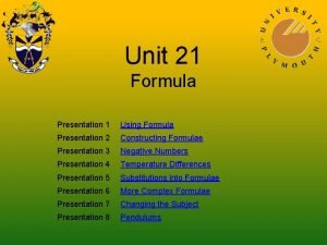 Unit 21 Formula Presentation 1 Using Formula Presentation