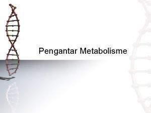 Pengantar Metabolisme Sel dan Energi Sel mengikuti hukumhukum