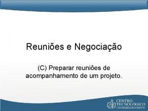 Reunies e Negociao C Preparar reunies de acompanhamento