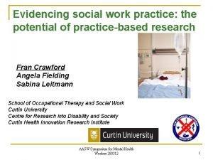 Evidencing social work practice the potential of practicebased