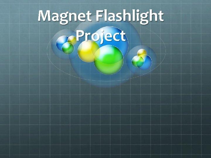 Magnet Flashlight Project Faradays Law Image Faradays law