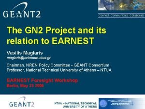 Connect Communicate Collaborate The GN 2 Project and