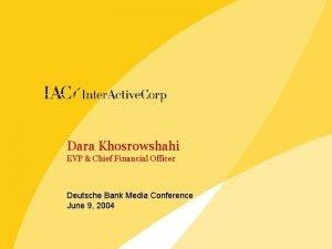 Dara Khosrowshahi EVP Chief Financial Officer Deutsche Bank