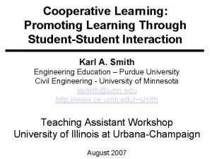 Cooperative Learning Promoting Learning Through StudentStudent Interaction Karl