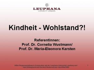 Kindheit Wohlstand Referentinnen Prof Dr Cornelia Wustmann Prof