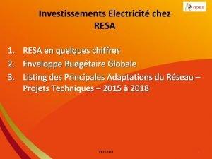 Investissements Electricit chez RESA 1 RESA en quelques