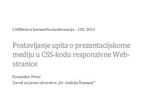 CARNetova korisnika konferencija CUC 2013 Postavljanje upita o