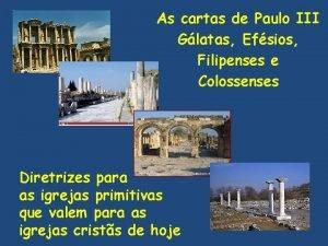 As cartas de Paulo III Glatas Efsios Filipenses