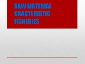 RAW MATERIAL CRACTERISTIC FISHERIES Pengertian istilah Ikan Yang