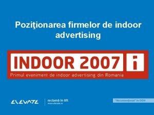 Poziionarea firmelor de indoor advertising despre publicitate indoor