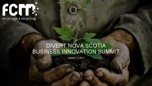 DIVERT NOVA SCOTIA BUSINESS INNOVATION SUMMIT October 11