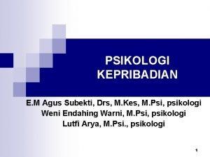 PSIKOLOGI KEPRIBADIAN E M Agus Subekti Drs M