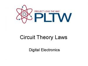 Circuit Theory Laws Digital Electronics Circuit Theory Laws