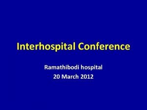 Interhospital Conference Ramathibodi hospital 20 March 2012 Physical