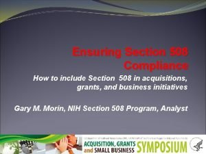 Ensuring Section 508 Compliance How to include Section